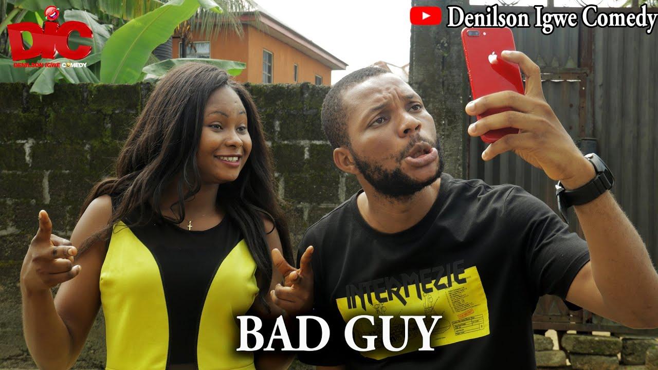 Download Bad guy - Denilson Igwe Comedy