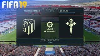 FIFA 19 - Atlético Madrid vs. Celta de Vigo @ Wanda Metropolitano