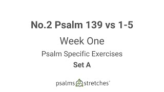 No.2 Psalm 139 vs 1-5 Week 1 Set A
