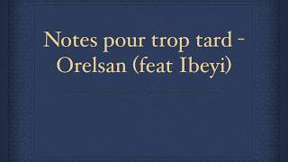 Notes pour plus tard - Orelsan feat Ibeyi (paroles/karaoke)