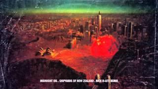 MIDNIGHT OIL - SHIPYARDS OF NEW ZEALAND (NICK D-LITE REMIX)