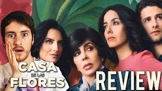 La Casa de las Flores - Review / Opinión - ¿Lo mejor de México en Netflix?
