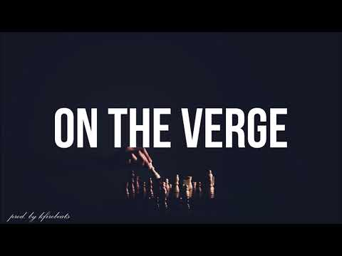*2018* Trap/Rap Beat/Instrumental *On the Verge*