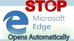 Microsoft Edge Open Automatically - Solution - FIX