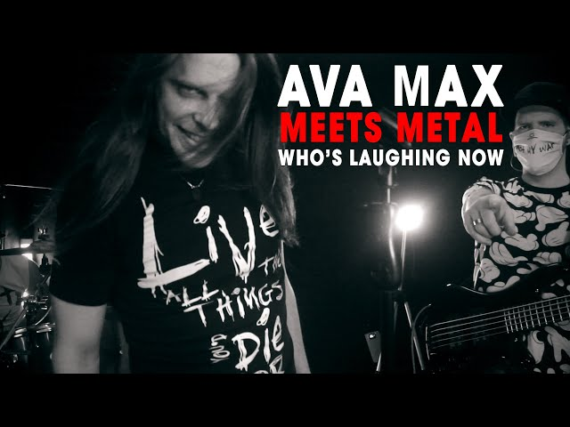 Ava Max meets metal - Who's Laughing Now (Cover by Continoom)