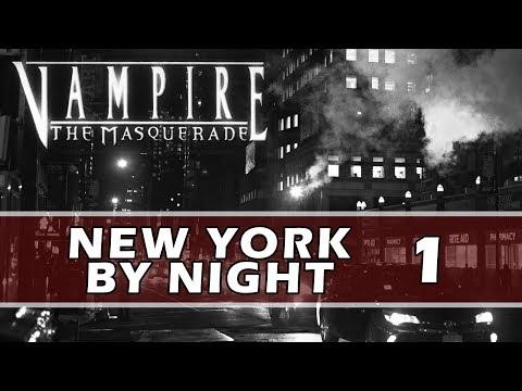 Vampire: the Masquerade - New York by Night - Episode 1