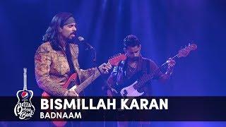 Badnaam | Bismillah Karan | Episode 6 | Pepsi Battle of the Bands | Season 2