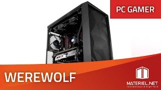 PC Gamer Werewolf - Config PC RTX 2070 / i7 9700K (2019)
