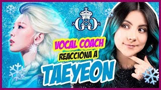 TAEYEON - Girls Generation ¿Voz poderosa? | VOCAL COACH REACCIONA | Gret Rocha