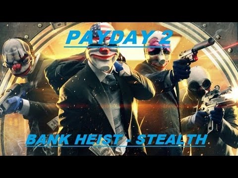 Payday 2 - Stealth Bank Heist on Overkill with Dalbs