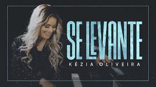 Kézia Oliveira - Se Levante (vídeo oficial)