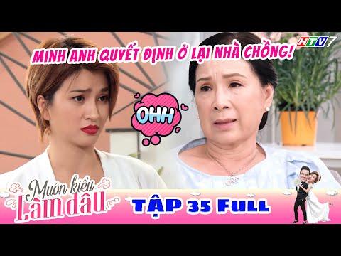 Muôn Kiểu Làm Dâu - Tập 35 Full   Phim Mẹ chồng nàng dâu -  Phim Việt Nam Mới Nhất 2019 - Phim HTV