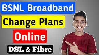 How to Change BSNL Broadband Plan Online   Bsnl Broadband Plan Change online   bsnl broadband plan