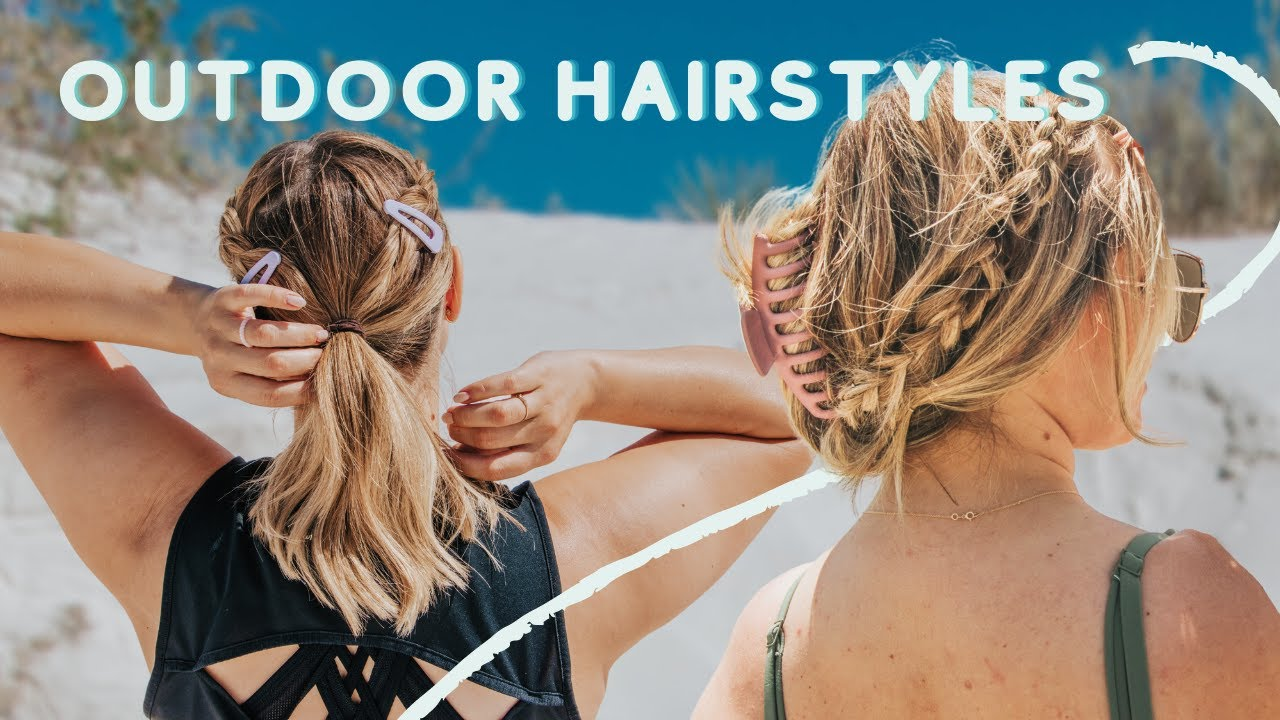 Hairstyles for the Outdoors (Beach, hiking, camping, all the things!!) - KayleyMelissa