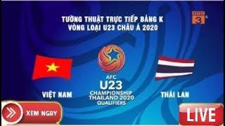 BÓNG ĐÁ - TRỰC TIẾP | U19 Việt Nam Vs U19 Thái Lan | HÔM NAY Giải Vô Địch U19 Quốc Tế 2019