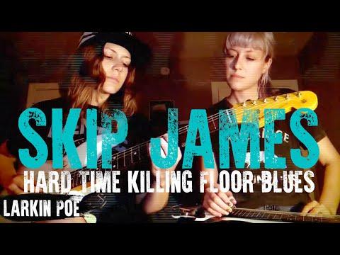 "Larkin Poe | Skip James Cover (""Hard Time Killing Floor Blues"")"