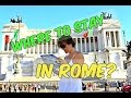 WHERE TO STAY IN ROME, ITALY