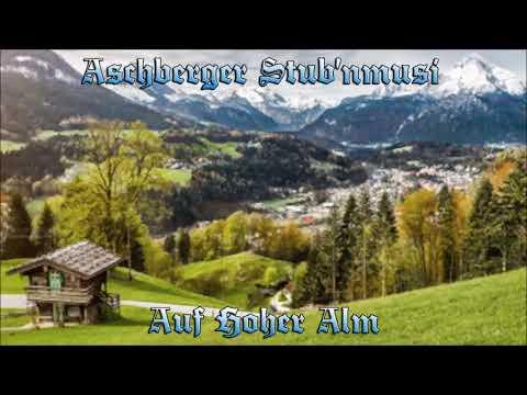 Aschberger Stub'nmusi - Auf Hoher Alm
