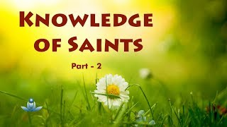 Santo Ka Gyan (Bhaag-2) | Knowledge of Saints (Part - 2)