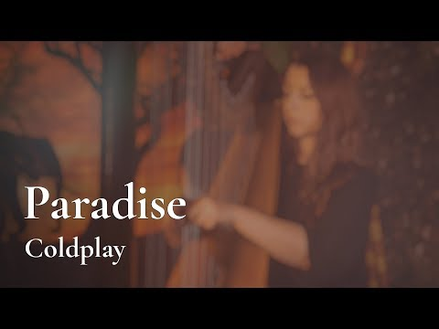 Coldplay - Paradise  //  Amy Turk, Harp