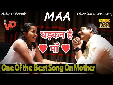 """DHADKAN HAI...MAA"" | BestEver Mother's Day Song | Vicky D Parekh & Nishu |"