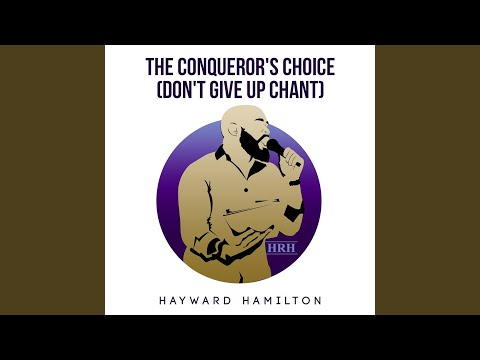 The Conqueror's Choice (Don't Give up Chant)