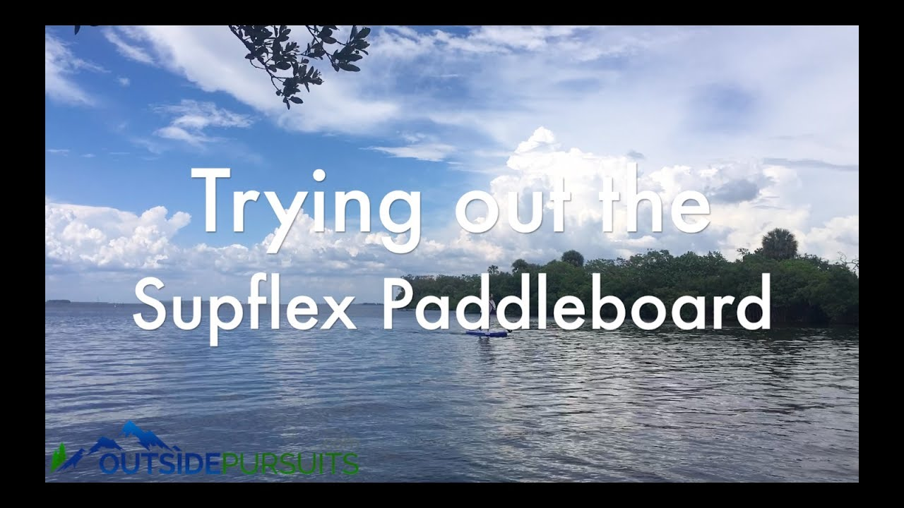 SUPFLEX Inflatable Paddle Board - YouTube 4dea561e1952