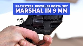 Revolver Korth Sky Marshal in 9mm im Test