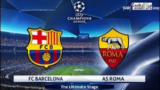 PES 2018 | FC Barcelona vs AS Roma | UEFA Champions League (UCL) | Gameplay PC