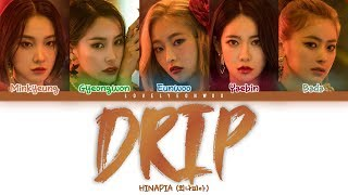 HINAPIA (희나피아) – DRIP Lyrics (Color Coded Han/Rom/Eng)