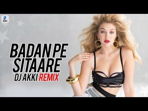 Badan Pe Sitaare (Remix) - DJ Akki