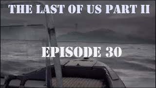 The Last of Us Part II Playthrough #30