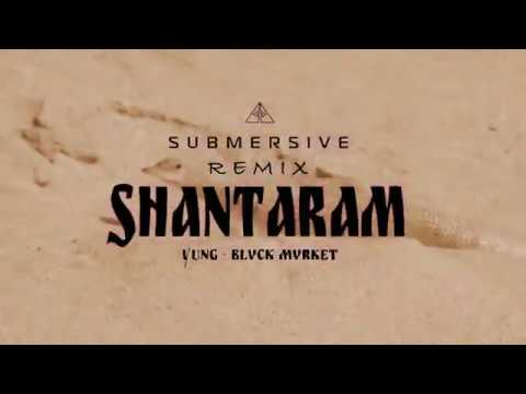 Yung x Blvck Mvrket - SHANTARAM (SUBMERSIVE Remix)