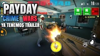 PAYDAY Crime Wars: Ya tenemos Trailer! (Android)