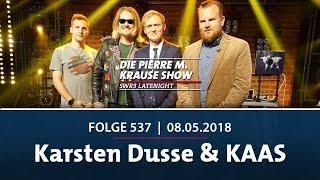 Die Pierre M. Krause Show vom 08.05.2018 mit Karsten Dusse & KAAS