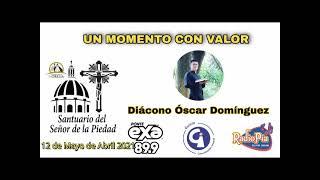 Un Momento con Valor  - Diacono Óscar Dominguez