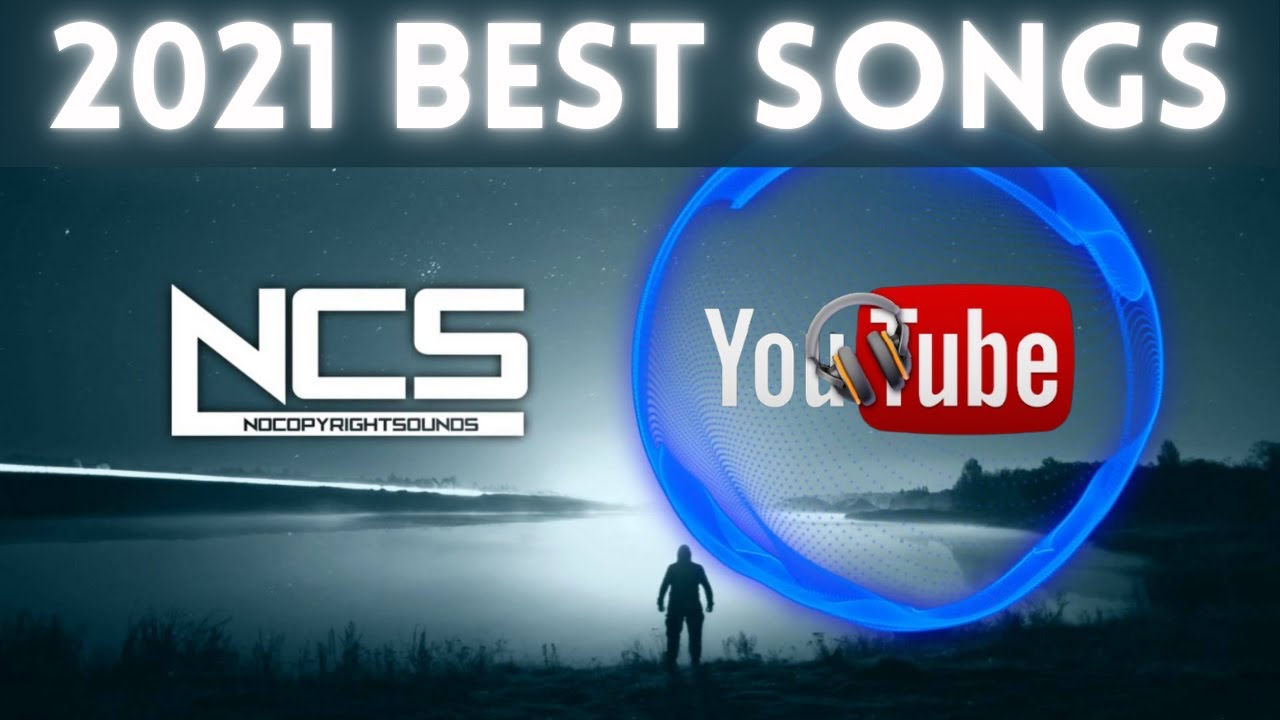 2021 Best Free No Copyright Songs From Ncs Youtube Audio Library Background Music For Gaming Youtube