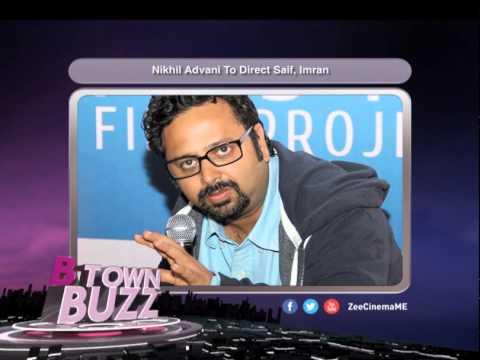 'Nikhil Advani To Direct Saif, Imran
