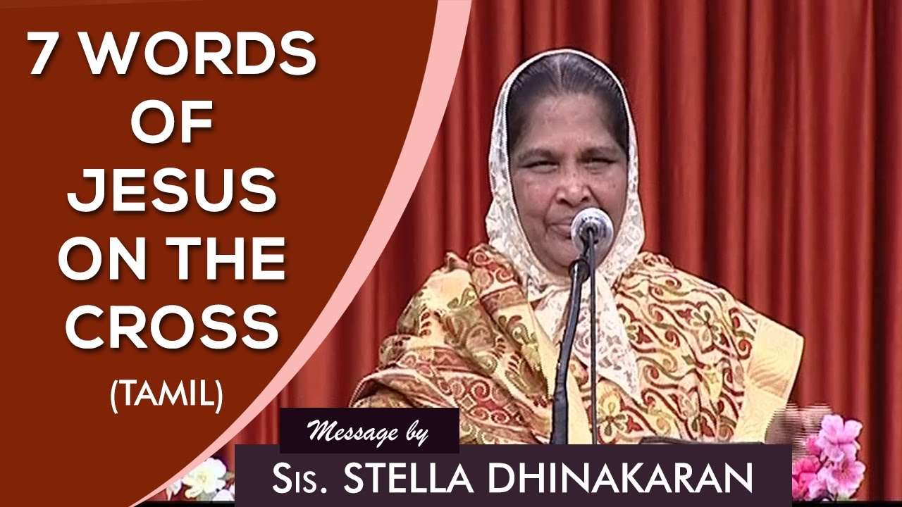 7 Words Of Jesus On The Cross (Tamil) | Sis. Stella Dhinakaran