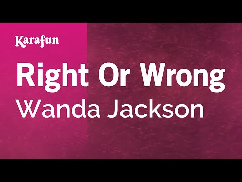 Karaoke Right Or Wrong - Wanda Jackson *