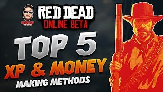 My TOP 5 XP & Money Methods...So Far in Red Dead Online ( XP, GLITCH, UPDATE ) Red Dead Redemption 2