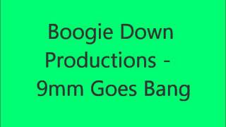 Boogie Down Productions - 9mm goes bang