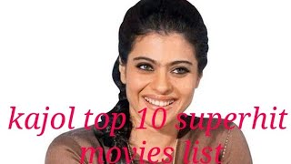 Kajol top 10 superhit movies list