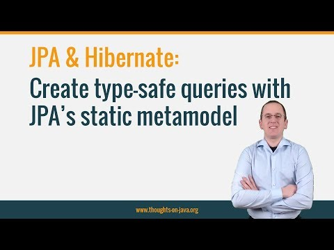 Create type-safe queries with the JPA static metamodel