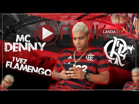 MC DENNY - UMA VEZ FLAMENGO (SELMINHO DJ) (LANÇAMENTO 2016)