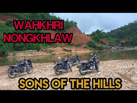 Sons Of The Hills - Trip to Nongkhlaw and Wahkhri