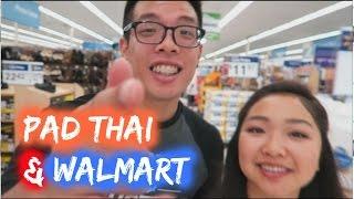 MAKING PAD THAI & WALMART