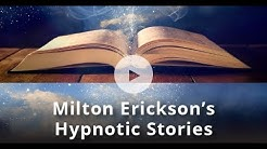 Milton Erickson's Unique Style of Hypnotic Storytelling