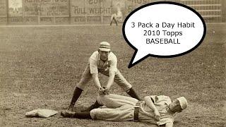 Three Pack A Day Habit, Season 2, Episode 013: 2010 Topps Baseball