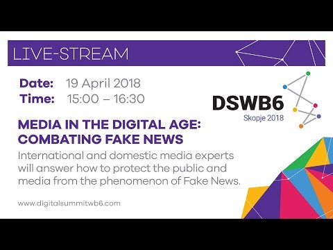 #DSWB6 - Media in the Digital Age: Combating Fake News